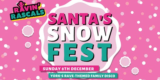 Ravin' Rascals presents Santa's Snow Fest
