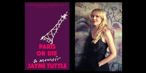 Paris or Die by Jayne Tuttle