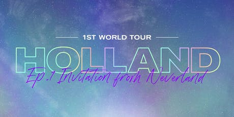 Holland - 1st World Tour Ep.1: Invitation from Neverland to London tickets