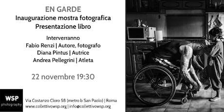 EN GARDE - Inaugurazione mostra fotografica e presentazione del libro biglietti
