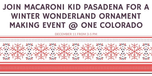 Macaroni Kid Hosts Winter Wonderland Ornament Making @ One Colorado