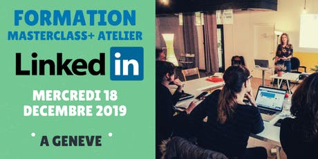 Formation Masterclass Linkedin + Atelier Personal Branding & Social Selling billets