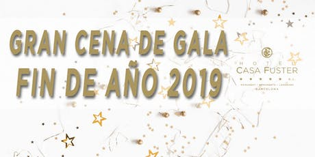 GRAN CENA DE GALA DE FIN DE AÑO 2019 / NEW YEARS EVE GRAND GALA DINNER 2019 entradas