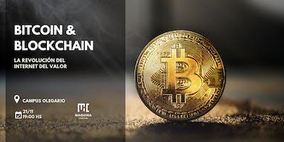 Bitcoin & Blockchain: La revolución del internet del valor