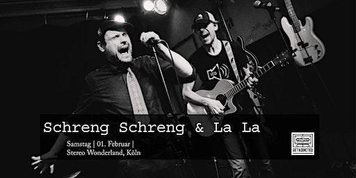 Schreng Schreng & La La | Köln