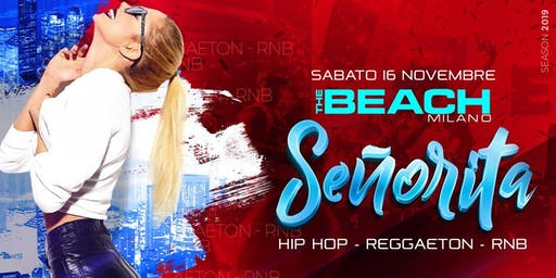 SEÑORITA + FLUO PARTY -  Saturday 16 November - The Beach Milano