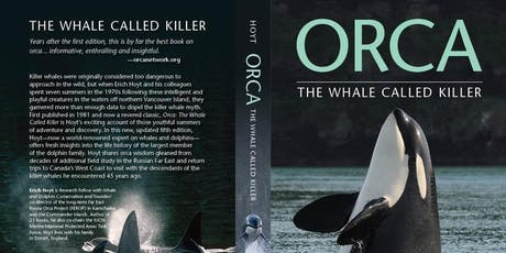 Orca Journey: Healthy Seas for Whales - An Illustrated talk by Erich Hoyt tickets