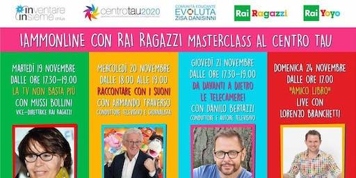 Masterclass Rai Ragazzi al Centro Tau