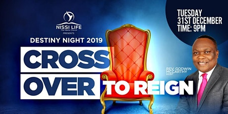 Nissi Life Presents - Destiny Night 2019 - Cross Over To Reign tickets