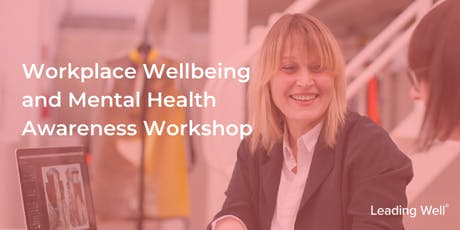 Workplace Wellbeing and Mental Health Awareness Workshop tickets