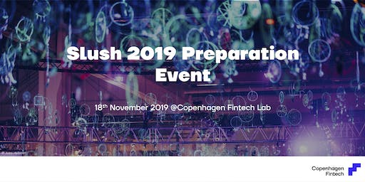 Slush 2019 Preparation Event