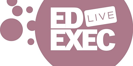 EdExec LIVE SOUTH 2020 tickets