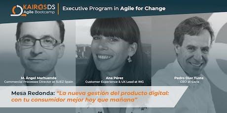 Mesa redonda: la nueva gestión del producto digital: con tu consumidor hoy entradas