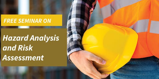 Free Seminar on Hazard Analysis & Risk Assessment
