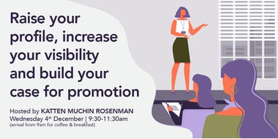Increase Your Visibility, Raise your Profile & Build Your Case for Promotion
