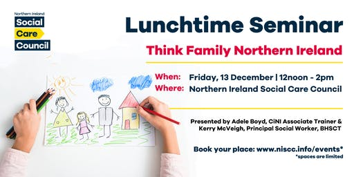 Lunchtime Seminar - Think Family Northern Ireland