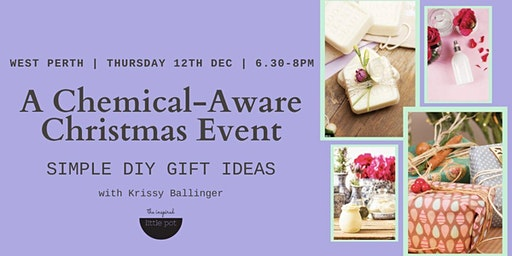 A Chemical-Aware Christmas: Simple DIY Gift Ideas - West Perth, WA (THURS)