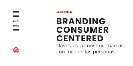 Marketing Corner: Branding Consumer Centered. Claves para construir marcas con foco en las personas. entradas