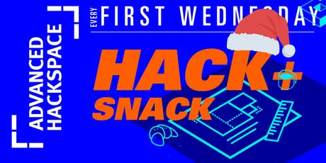 Hack + Snack Christmas Edition! (at Advanced Hackspace) tickets