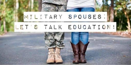 MilItary Spouses: Let's Talk Education!