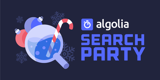 Algolia Search Party - Happy Holidays to the community!