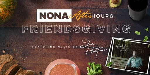 NONA After Hours Friendsgiving feat. music by Joe Holtan