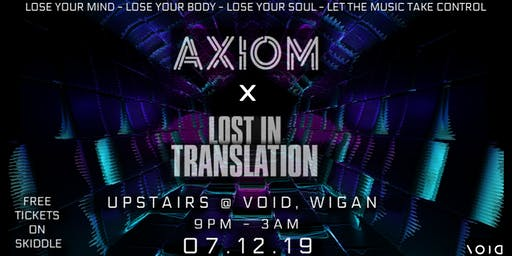 Axiom x Lost in translation w/ Special guest Brendan Haywood
