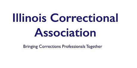 Illinois Correctional Association Annual Training Conference 2021 tickets