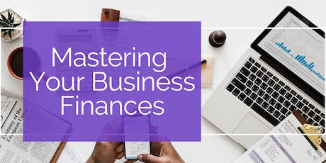 Mastering Your Business Finances - Nov 2019 tickets