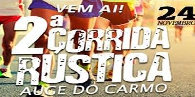 2ª CORRIDA RÚSTICA AUGE DO CARMO