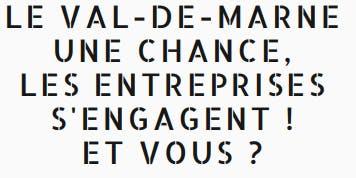 Le Val-de-Marne une chance, les entreprises s'engagent ! Et vous ?