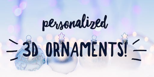 Personalized Holiday Ornaments *DROP IN ONLY*