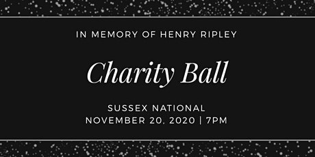 In Memory of Henry Ripley Charity Ball tickets