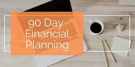 90 Day Financial Planning Session - June 2020 tickets