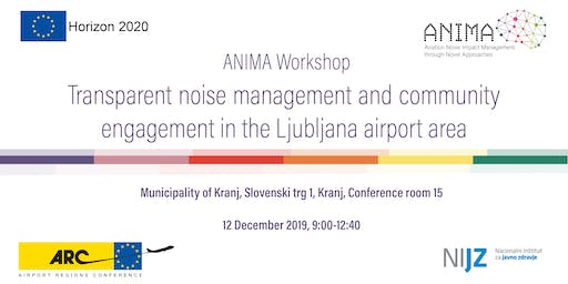 Transparent noise management & community engagement in LJU airport area