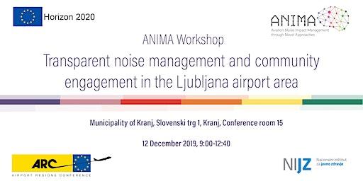 Transparent noise management & community engagement in LJU airport area