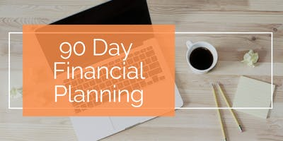 90 Day Financial Planning Session - Sept 2020