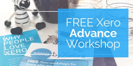 FREE Xero Advance Workshop - Feb 2020 tickets