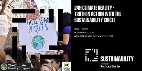 24h Climate Reality - Truth In Action With The Sustainability Circle Tickets