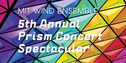 MIT Wind Ensemble: 5th Annual Prism Concert