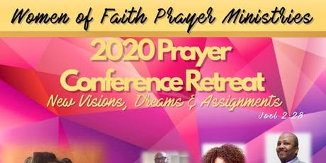 2020 Prayer Conference Retreat/New Visions, Dream & Assignments  Joel 2:28 tickets