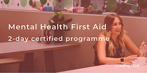 Mental Health First Aid workshop: 2-day Certified Programme