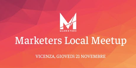 Marketers Meetup Vicenza | 21.11.19 biglietti