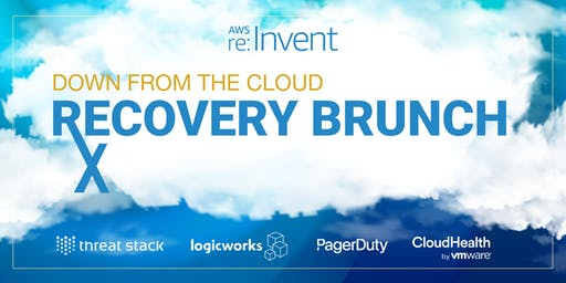 Down from the Cloud - AWS re:Invent 2019 Recovery Brunch