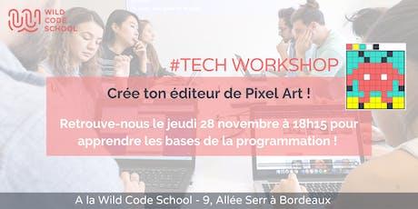 TECH WORKSHOP - Crée ton éditeur de Pixel Art ! tickets