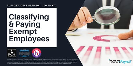"""Inova Offers """"Classifying & Paying Exempt Employees"""" Webinar for  Credit tickets"""