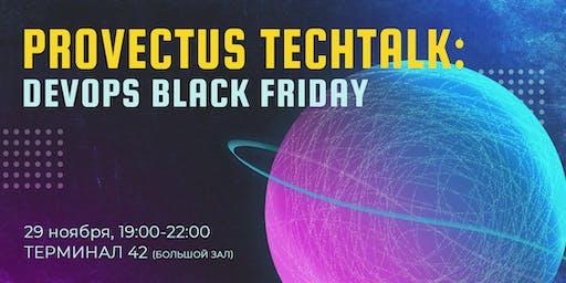 Provectus TechTalk: DevOps Black Friday