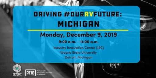 Driving #OurAVFuture: Michigan