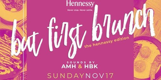 Hennessy But First Brunch :: November 17th @ The Common 12pm - 5pm