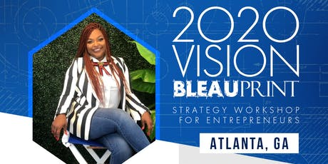 "2020 VISION ""BLEAUPRINT""- ATL, GA tickets"